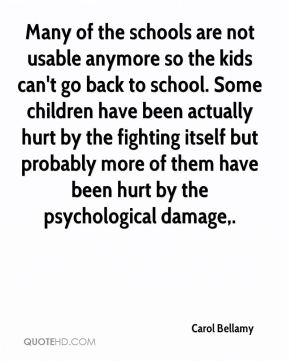 Many of the schools are not usable anymore so the kids can't go back to school. Some children have been actually hurt by the fighting itself but probably more of them have been hurt by the psychological damage.
