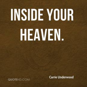 Carrie Underwood - Inside Your Heaven.