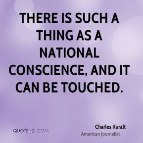 There is such a thing as a national conscience, and it can be touched.