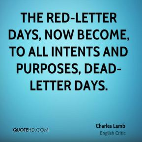 The red-letter days, now become, to all intents and purposes, dead-letter days.