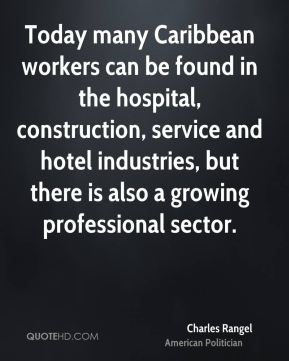 Today many Caribbean workers can be found in the hospital, construction, service and hotel industries, but there is also a growing professional sector.