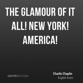 Charlie Chaplin - The glamour of it all! New York! America!