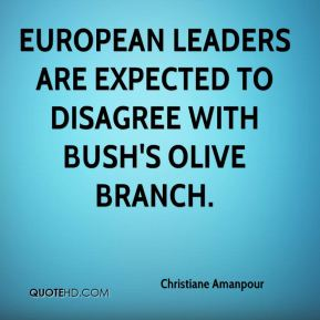 Christiane Amanpour - European leaders are expected to disagree with Bush's olive branch.