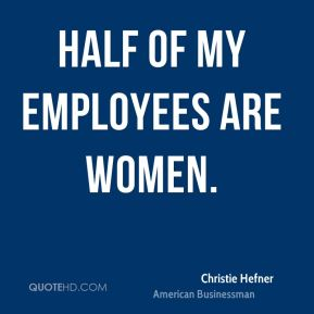 Half of my employees are women.