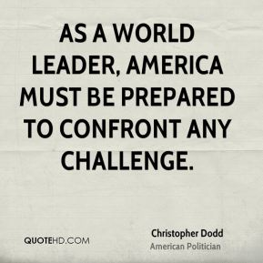 As a world leader, America must be prepared to confront any challenge.