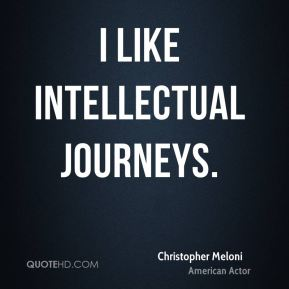 Christopher Meloni - I like intellectual journeys.