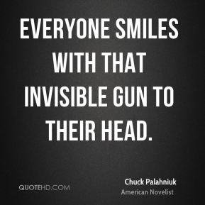Everyone smiles with that invisible gun to their head.