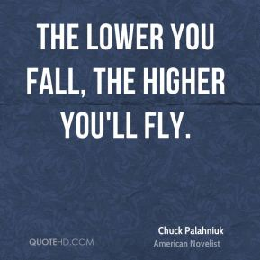 The lower you fall, the higher you'll fly.