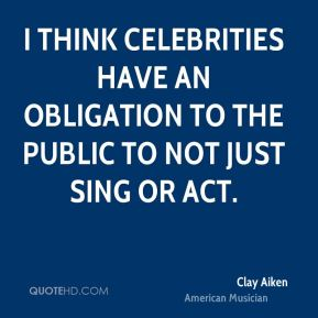 celebrities have a moral responsibility to be I don't think they have any moral or ethical responsibilities at least they shouldn't each person has a personal responsibility to distinguish between right, wrong, and make the decisions that are best for them.