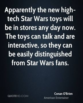 Apparently the new high-tech Star Wars toys will be in stores any day now. The toys can talk and are interactive, so they can be easily distinguished from Star Wars fans.