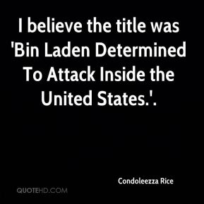 Condoleezza Rice - I believe the title was 'Bin Laden Determined To Attack Inside the United States.'.