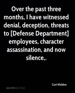 Over the past three months, I have witnessed denial, deception, threats to [Defense Department] employees, character assassination, and now silence.