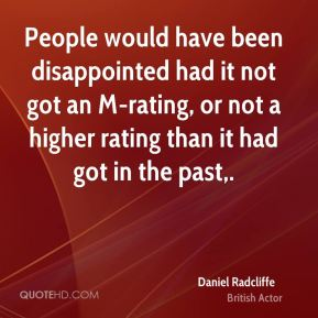 People would have been disappointed had it not got an M-rating, or not a higher rating than it had got in the past.