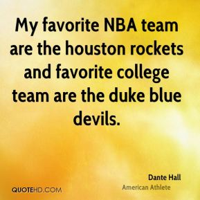 My favorite NBA team are the houston rockets and favorite college team are the duke blue devils.