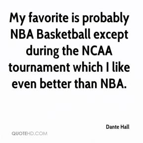 My favorite is probably NBA Basketball except during the NCAA tournament which I like even better than NBA.