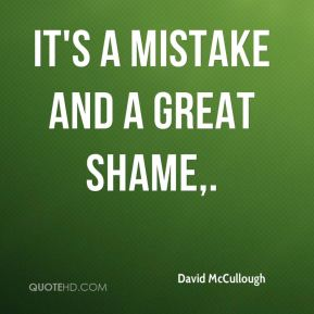 It's a mistake and a great shame.