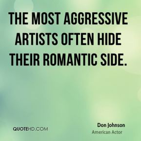 The most aggressive artists often hide their romantic side.