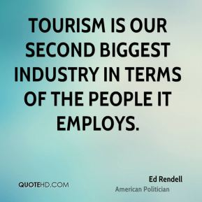 Tourism is our second biggest industry in terms of the people it employs.