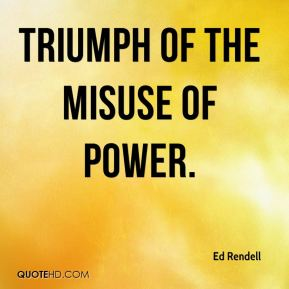 triumph of the misuse of power.
