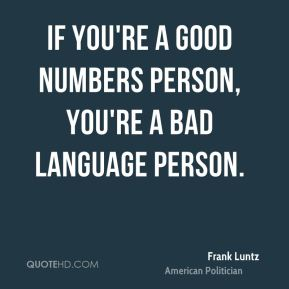 If you're a good numbers person, you're a bad language person.