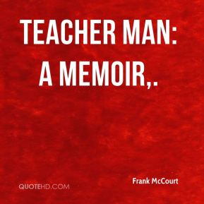 Teacher Man: A Memoir.