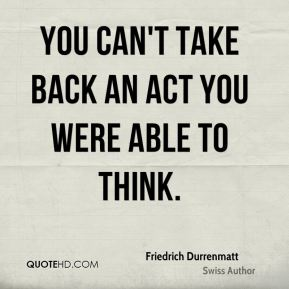 You can't take back an act you were able to think.