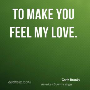 To Make You Feel My Love.