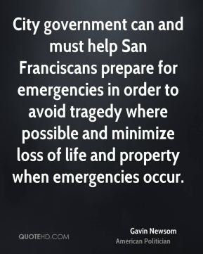 City government can and must help San Franciscans prepare for emergencies in order to avoid tragedy where possible and minimize loss of life and property when emergencies occur.