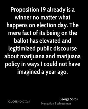 Proposition 19 already is a winner no matter what happens on election day. The mere fact of its being on the ballot has elevated and legitimized public discourse about marijuana and marijuana policy in ways I could not have imagined a year ago.
