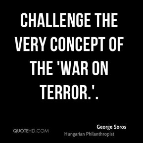 challenge the very concept of the 'war on terror.'.