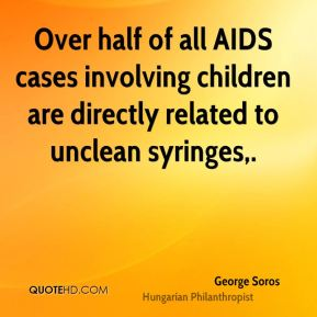 Over half of all AIDS cases involving children are directly related to unclean syringes.