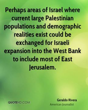 Perhaps areas of Israel where current large Palestinian populations and demographic realities exist could be exchanged for Israeli expansion into the West Bank to include most of East Jerusalem.