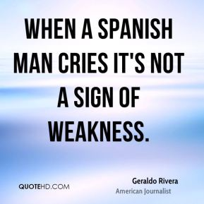 When a Spanish man cries it's not a sign of weakness.