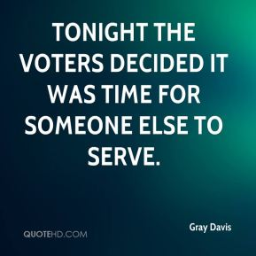 Tonight the voters decided it was time for someone else to serve.