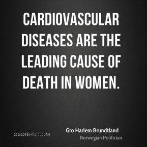 Cardiovascular diseases are the leading cause of death in women.
