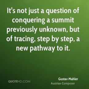 It's not just a question of conquering a summit previously unknown, but of tracing, step by step, a new pathway to it.