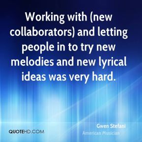 Working with (new collaborators) and letting people in to try new melodies and new lyrical ideas was very hard.