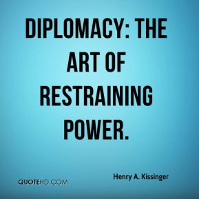 "henry kissinger diplomacy thesis Celebrity diplomat henry kissinger and the dilemmas of american power  need to recognize the importance of diplomacy in combination with military power in furthering the national interest  undergraduate thesis, ""the meaning of history"" (kissinger rule follows."