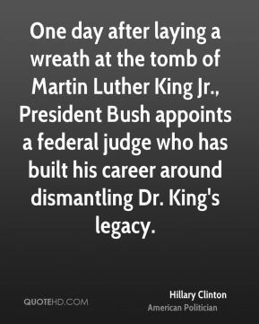 One day after laying a wreath at the tomb of Martin Luther King Jr., President Bush appoints a federal judge who has built his career around dismantling Dr. King's legacy.