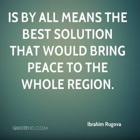 is by all means the best solution that would bring peace to the whole region.
