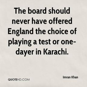 The board should never have offered England the choice of playing a test or one-dayer in Karachi.