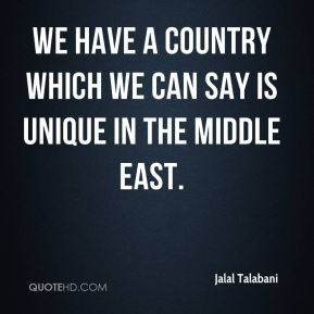 We have a country which we can say is unique in the Middle East.