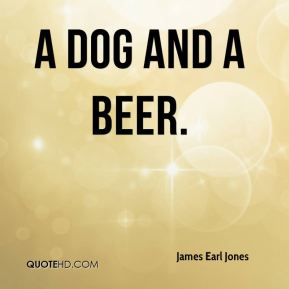 A dog and a beer.