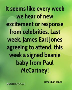 It seems like every week we hear of new excitement or response from celebrities. Last week, James Earl Jones agreeing to attend, this week a signed beanie baby from Paul McCartney!
