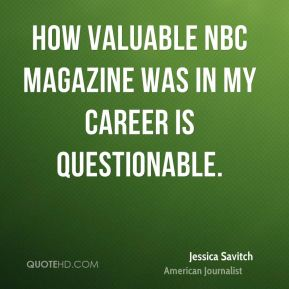 How valuable NBC Magazine was in my career is questionable.