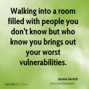 Walking into a room filled with people you don't know but who know you brings out your worst vulnerabilities.