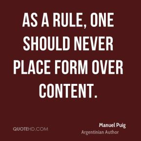 As a rule, one should never place form over content.