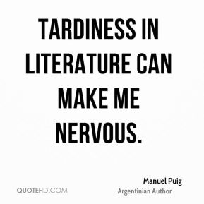 Tardiness in literature can make me nervous.
