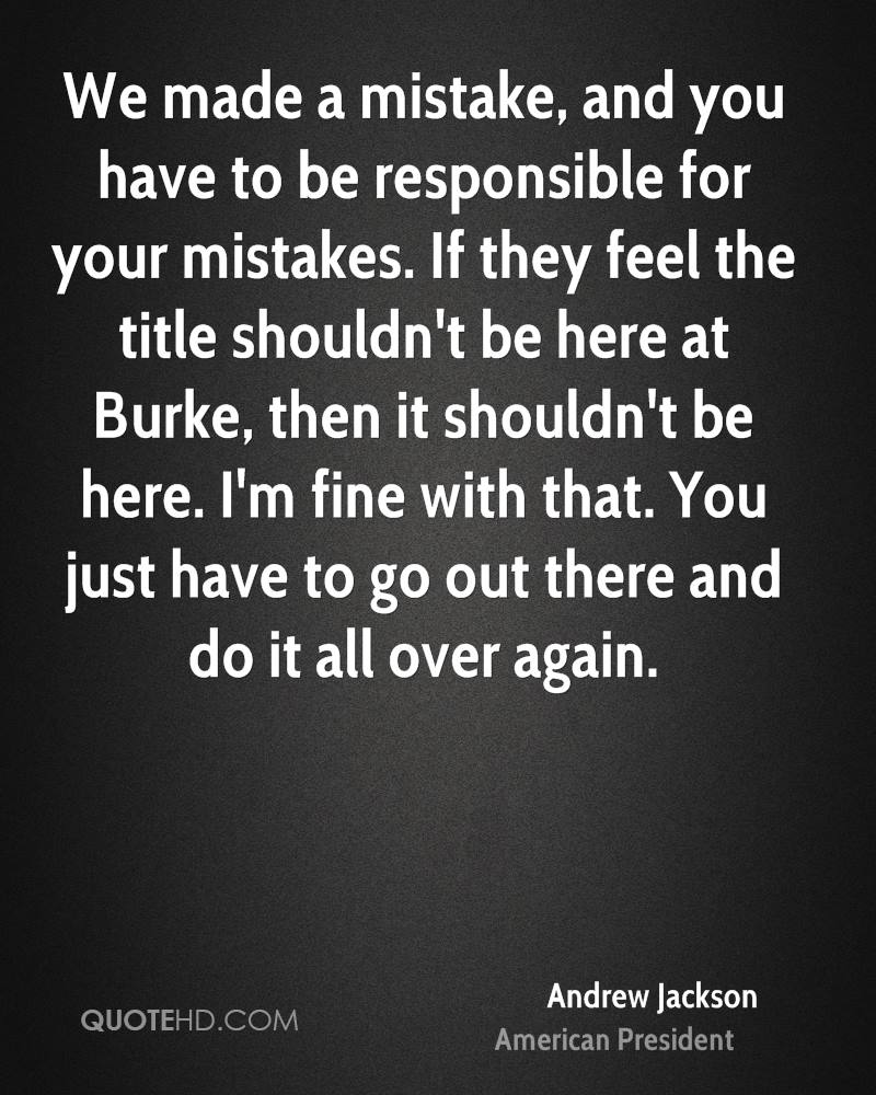 We made a mistake, and you have to be responsible for your mistakes. If they feel the title shouldn't be here at Burke, then it shouldn't be here. I'm fine with that. You just have to go out there and do it all over again.