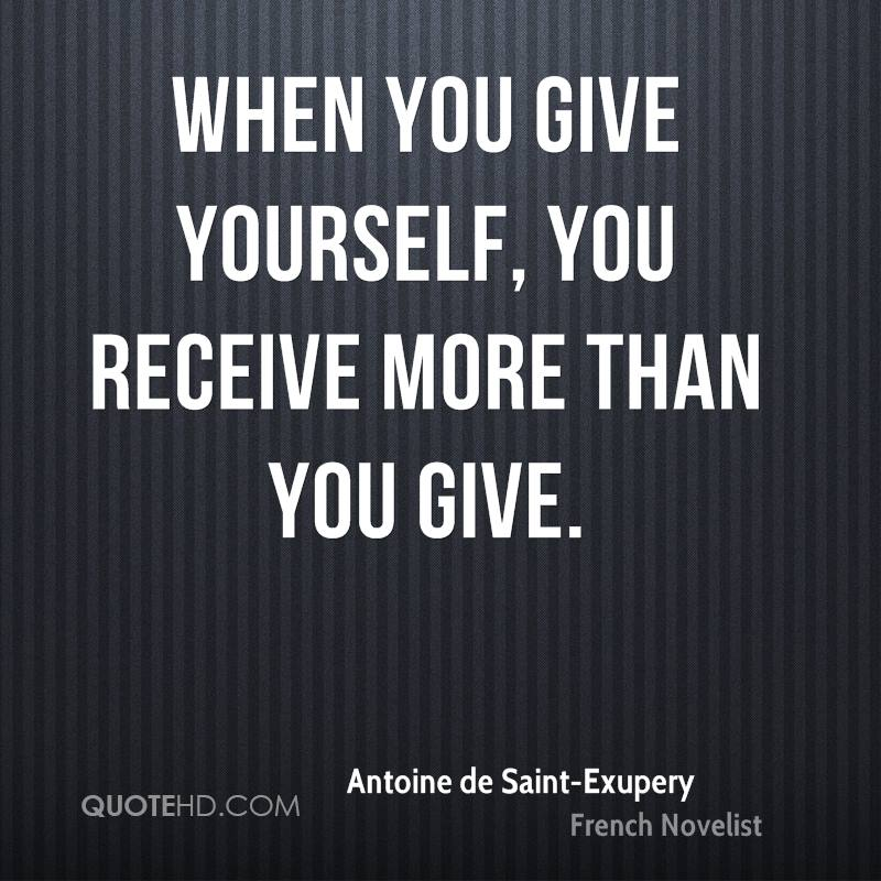 When you give yourself, you receive more than you give.